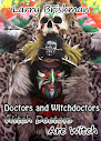 Doctors And Witchdoctors Witch Doctors Are Witch